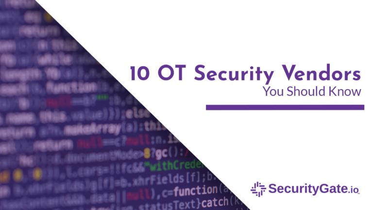 10 OT security vendors you should know