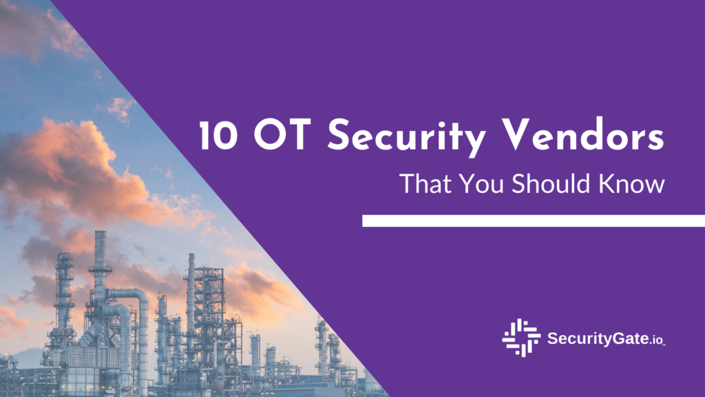 blog header for 10 OT security Vendors that you should know