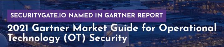 2021 Gartner Market Guide for Operational Technology (OT) Security